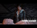 Последняя тайна | Rise of the Tomb Raider: 20 Year Celebration | Blood Ties (Кровные узы)