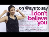 English Lesson - 09 Different ways to say I dont believe you Learn to speak fluent English