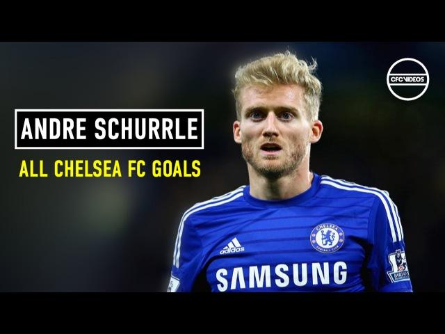 André Schürrle All Chelsea FC Goals HD