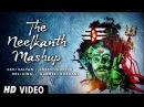The Neelkanth Mashup | Dj Song 2017 | Lokesh Gurjar | Gurmeet Bhadana | Desi King | Akki Kalyan