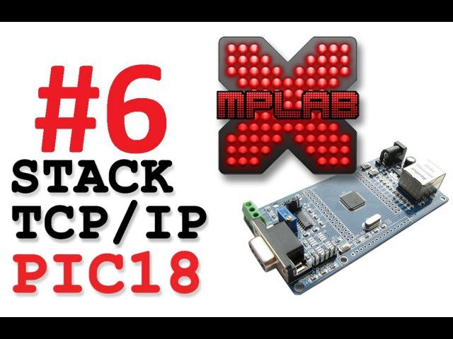6 - PIC TCP/IP - ENC28J60