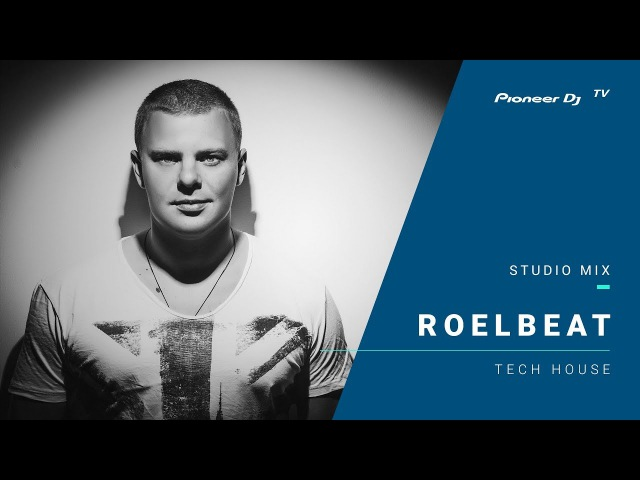RoelBeat /tech house/ @ Pioneer DJ TV | Moscow