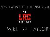 LRC LEGEND | Final TOP32 Electro | MIEL vs. TAYLOR