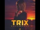 Trix одурманен