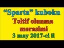 Sparta aprel kubokunun təltif olunma mərasimi - 3 may 2017-ci il