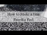 How to Make a Lisa Pavelka Peel