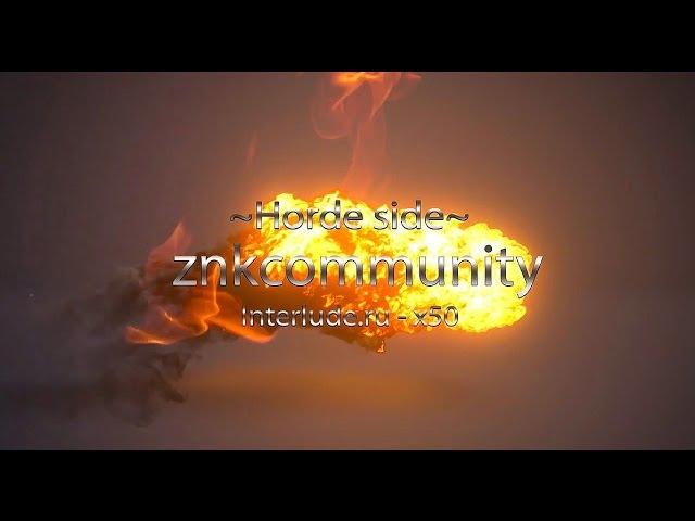 Znkcommunity~Horde Side~_ Epic Fight _ interlude.ru x50