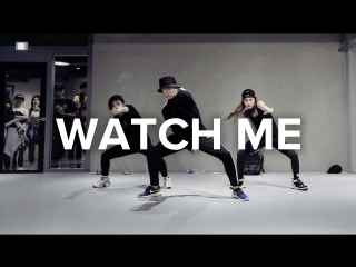 1million dance studio watch me - silento (whip / nae nae) / junsun yoo choreography