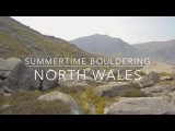 Summertime Bouldering - North Wales