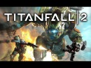 Фильм TITANFALL 2 (полный игрофильм, весь сюжет) [60fps, 1080p]