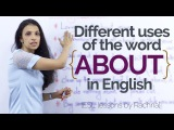 Different uses of ABOUT in English English speaking lessons to speak fluent English.