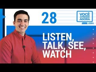 AULA DE INGLÊS 28 Listen, Talk, See, Watch