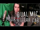 How To Dual Mic A Guitar Cab