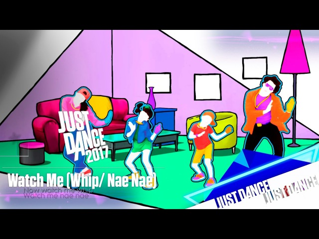 Just Dance 2017 - Watch Me (Whip/ Nae Nae)