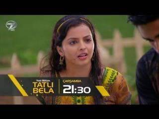 Tatlı Bela 3.Bölüm Fragmanı 8 Mart Çarşamba Kanal 7'de
