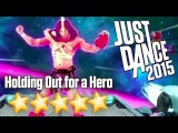 Just Dance 2015 - Holding Out for a Hero - 5 stars
