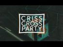 CRISS CROSS PARTY