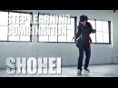 SHOHEI FREE STYLE - STEP LEARNING - Dance Tutorials