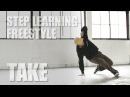 TAKE FREE STYLE - STEP LEARNING - Dance Tutorials