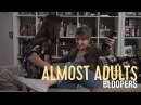 Almost Adults Movie BLOOPERS REEL 1