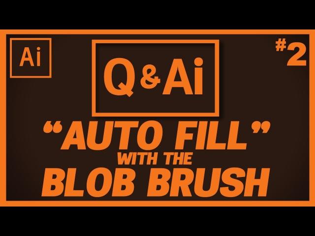 QAi 2 - Blob Brush Fill?
