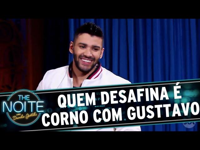 The Noite (22/09/16) - Quem Desafina é Corno com Gusttavo Lima