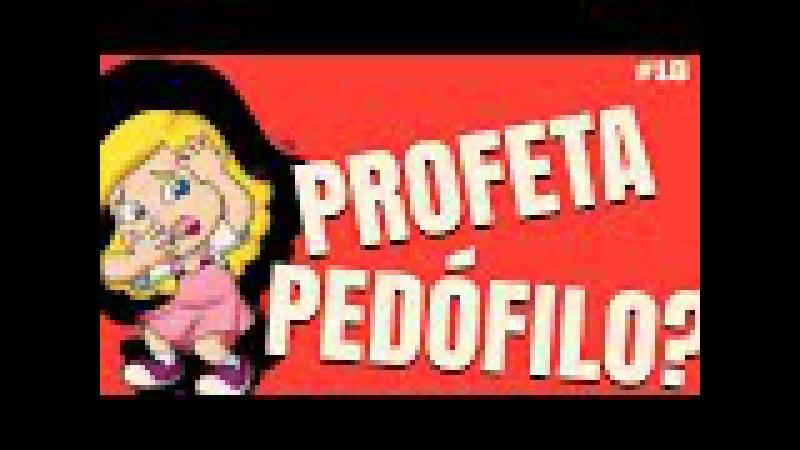 18 Maomé era Pedófilo