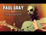 See You Again! Tribute To Paul Gray