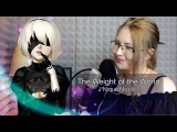 NieR: Automata / The Weight of the World (Nika Lenina Russian Version)