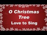 O Christmas Tree with Lyrics Christmas Song &amp Carol Children Love to Sing