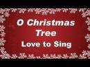 O Christmas Tree with Lyrics | Christmas Song Carol | Children Love to Sing
