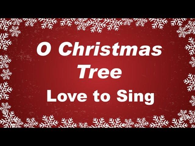 O Christmas Tree with Lyrics   Christmas Songs Carol   Love to Sing