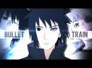 Naruto Shippuuden「AMV」Bullet Trainᴴᴰ