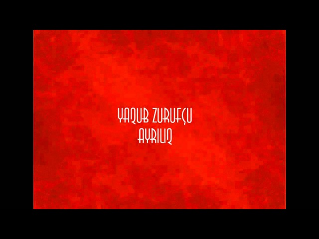 Yaqub Zurufçu - Ayrılıq