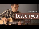 Lost on you (LP fingerstyle cover)