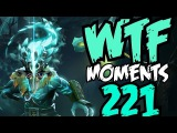 Dota 2 WTF Moments #221
