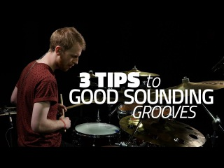 3 Tips To Make Your Grooves Sound Good - Drum Lesson (Drumeo)