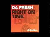 Da Fresh - Right on time (Original Mix)