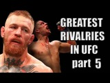 GREATEST RIVALRIES in UFC HISTORY Part 5