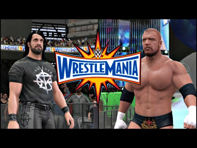 WWE 2K17 Wrestlemania 33 Simulation Seth Rollins vs Triple H Full Match