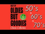 50's and 60's Oldies Hits - 50's, 60's &amp 70's Best Songs (Oldies but Goodies)