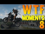 Playerunknown's Battlegrounds WTF Funny Moments Ep 8 (PUBG)