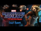 Guardians of the Galaxy  The Telltale Series Episode 2 Part 2 Under Pressure