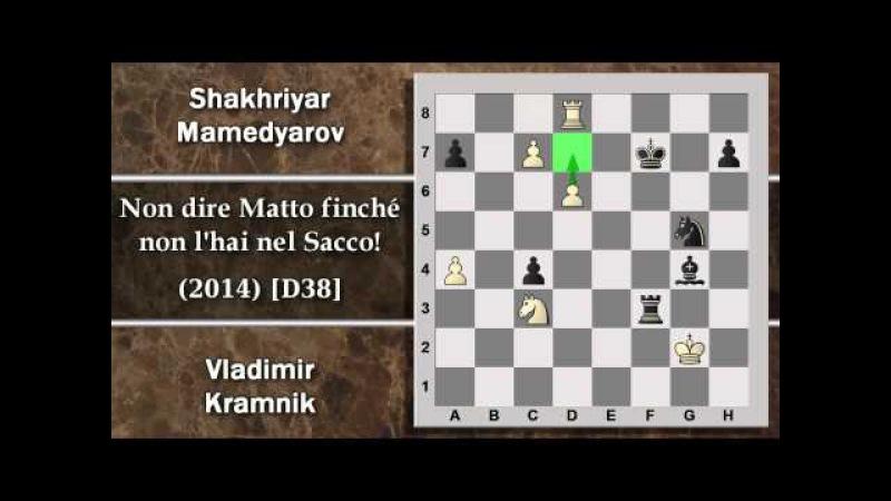 Partite Commentate di Scacchi 91 - Kramnik vs Mamedyarov -Non dire Matto finché...- CT(7) 2014 [D38]