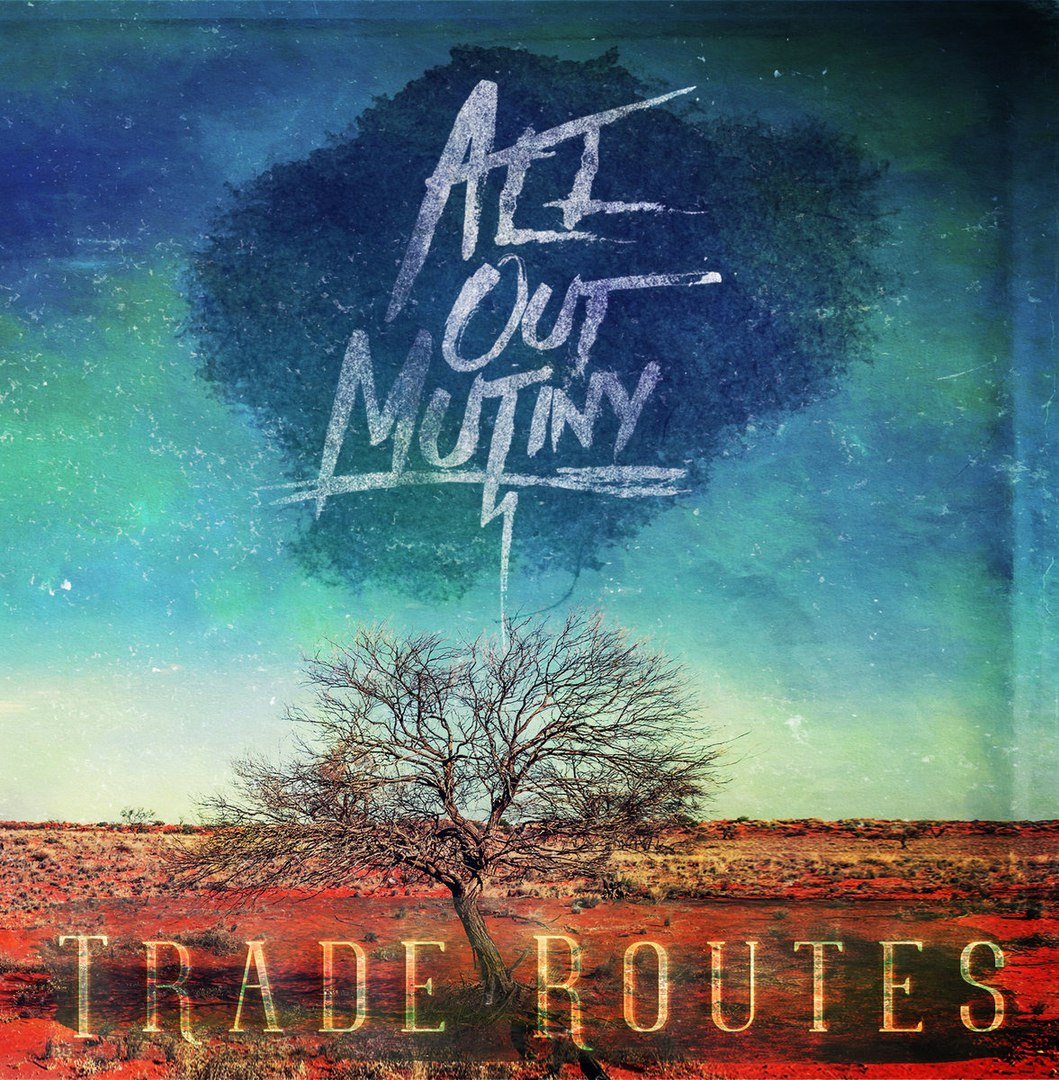All Out Mutiny - Trade Routes [EP] (2016)