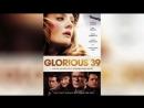 1939 (2009) | Glorious 39