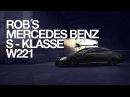 Rob´s Mercedes Benz S-Klasse W221