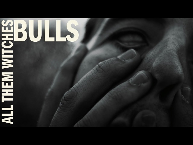 All Them Witches - Bulls [Official Video]