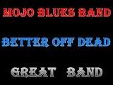 Mojo Blues Band - 1992 - Better Off Dead - Dimitris Lesini Blues