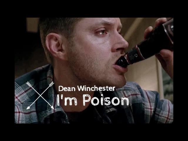 I'm poison | Dean Winchester